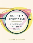 Making a Spectacle: A Fashionable History of Glasses