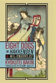 Eight Dogs, or Hakkenden: Part One--An Ill-Considered Jest