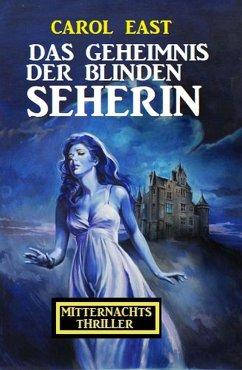 Das Geheimnis der blinden Seherin: Mitternachtsthriller (eBook, ePUB) - East, Carol