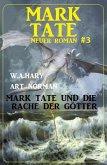 Mark Tate und die Rache der Götter: Neuer Mark Tate Roman 3 (eBook, ePUB)