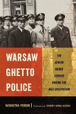 Warsaw Ghetto Police: The Jewish Order Service During the Nazi Occupation
