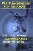 Der Dämonenjäger von Aranaque 12: ¿Walpurgisnacht - Nacht der Hexen (eBook, ePUB)