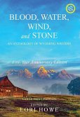 Blood, Water, Wind, and Stone (Large Print, 5-year Anniversary)