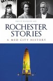 Rochester Stories: A Med City History