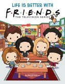 Life Is Better with Friends (Friends Picture Book)