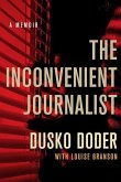 The Inconvenient Journalist: A Memoir