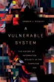 A Vulnerable System: The History of Information Security in the Computer Age