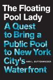 The Floating Pool Lady: A Quest to Bring a Public Pool to New York City's Waterfront