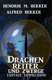 Drachenreiter und Zwerge: Fantasy Sammelband (eBook, ePUB)