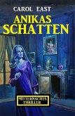 Anikas Schatten: Mitternachtsthriller (eBook, ePUB)