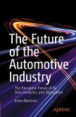 The Future of the Automotive Industry: The Disruptive Forces of Ai, Data Analytics, and Digitization