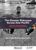 Asia-Pacific Disaster Report 2019: The Disaster Riskscape Across Asia-Pacific - Pathways for Resilience, Inclusion and Empowerment