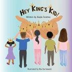 Hey King's Kid!
