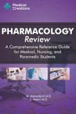 Pharmacology Review - A Comprehensive Reference Guide for Medical, Nursing, and Paramedic Students