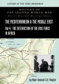 Mediterranean and Middle East Volume IV: The Destruction of the Axis Forces in Africa. HISTORY OF THE SECOND WORLD WAR: UNITED KINGDOM MILITARY SERIES