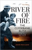 River of Fire: The Clydebank Blitz