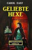 Geliebte Hexe: Mitternachtsthriller (eBook, ePUB)