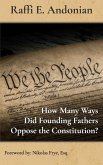 How Many Ways Did Founding Fathers Oppose the Constitution?