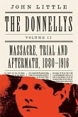 The Donnellys: Massacre, Trial, and Aftermath: 1880-1916