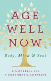 Age Well Now: Body, Mind and Soul