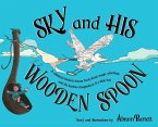 SKY and HIS WOODEN SPOON: A children's fantasy dream book about magic, adventure and the fearless imagination of a little boy
