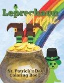Leprechaun Magic: St. Patrick's Day Coloring Book