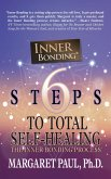 6 Steps to Total Self-Healing: The Inner Bonding Process