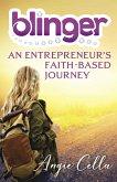 Blinger: An Entrepreneur's Faith-Based Journey