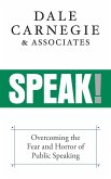 Speak!: Overcoming the Fear and Horror of Public Speaking