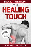 Back Therapy: The Healing Touch - Proven Strategies To Relieve and Reverse Back Problems (eBook, ePUB)