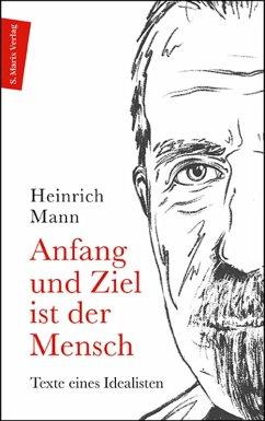 Anfang und Ziel ist der Mensch (eBook, ePUB) - Mann, Heinrich