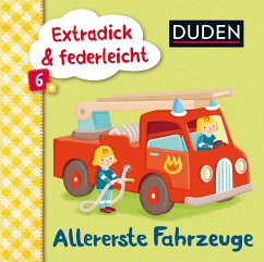 Duden 6+: Extradick & federleicht: Allererste Fahrzeuge (Mängelexemplar)