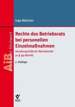 Rechte des Betriebsrats bei personellen Einzelmaßnahmen - Böttcher, Inge