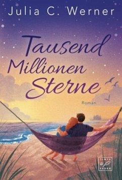 Tausend Millionen Sterne - Werner, Julia C.