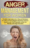 Anger Management for Women: The Self-Help Guide rich in Tips and Solutions for Take Control of Negative Emotions and Give Peace to your Mind. Spec