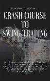 Crash course to SWING TRADING: Build Your Knowledge, Buy One for Long Term Profits, Minimize the Rates of Losses, Learn to Diversify! All Need to Kno