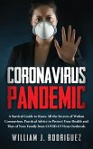 Coronavirus Pandemic: A Survival Guide to Know All the Secrets About Wuhan Coronavirus. Practical Advice to Protect Your Health and That of