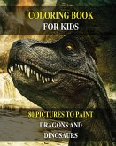 Coloring Book for Kids - How to Draw Prehistoric Animals? Learn to Paint Dragons and Dinosaurs: 80 Pictures to Color - Activity Book for Boys and Girl
