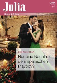 Nur eine Nacht mit dem spanischen Playboy? (eBook, ePUB) - Shaw, Chantelle