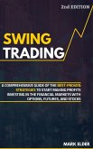 Swing Trading: A Comprehensive Guide of the Best-Proven Strategies to Start Making Profits Investing in the Financial Markets with Op