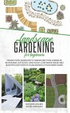 Landscape Gardening for Beginners: Design Your Landscape to Transform your Garden in an Amazing Outdoor Living Room. Container Raised Beds and Pots, E