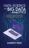 Data Science and Big Data Analytics: A Step by Step Guide to learn data science from Scratch with Python Machine Learning and Big Data