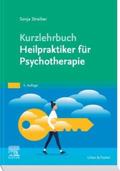 Kurzlehrbuch Heilpraktiker für Psychotherapie (eBook, ePUB) - Streiber, Sonja