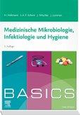 BASICS Medizinische Mikrobiologie, Hygiene und Infektiologie (eBook, ePUB)