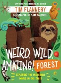 Weird, Wild, Amazing! Forest: Exploring the Incredible World in the Trees (eBook, ePUB)