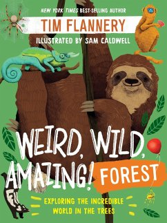 Weird, Wild, Amazing! Forest: Exploring the Incredible World in the Trees (eBook, ePUB) - Flannery, Tim