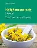 Heilplanzenpraxis heute - Rezepturen und Anwendung (eBook, ePUB)