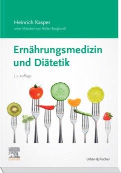 Ernährungsmedizin und Diätetik (eBook, ePUB) - Kasper, Heinrich; Burghardt, Walter