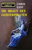 Die Braut des Geisterpiraten: Mitternachtsthriller (eBook, ePUB)