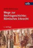 Wege zur Rechtsgeschichte: Römisches Erbrecht (eBook, ePUB)